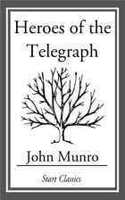 Heroes of the Telegraph by John Munro
