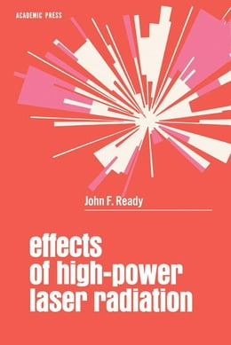 Book Effects of High-Power Laser Radiation by Ready, John