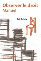 Observer le droit: Manuel by Eric Balate