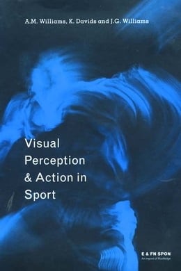 Book Visual Perception and Action in Sport by Keith Davids