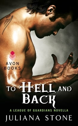 Book To Hell and Back: A League of Guardians Novella by Juliana Stone
