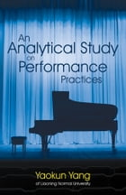 An Analytical Study on Performance Practices by Yaokun Yang