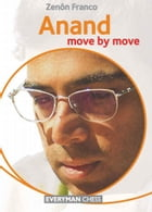 Anand: Move by Move by Zenon Franco