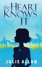 The Heart Knows It by Julie Allan