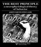 The Rest Principle: A Neurophysiological Theory of Behavior