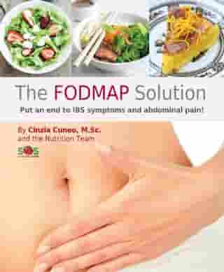 The FODMAP Solution: Put an end to IBS symptoms and abdominal pain! by Cinzia Cuneo