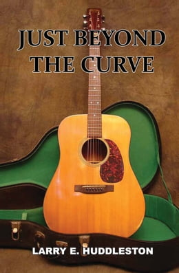 Book Just Beyond the Curve by Larry Huddleston