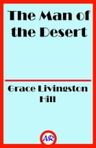 The Man of the Desert by Grace Livingston Hill