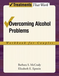 Overcoming Alcohol Problems: A Couples-Focused Program