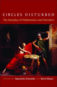 Circles Disturbed: The Interplay of Mathematics and Narrative