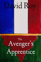 The Avenger's Apprentice by David Roy
