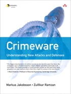 Crimeware: Understanding New Attacks and Defenses by Markus Jakobsson