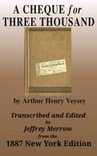 A Cheque for Three Thousand by Arthur Henry Veysey