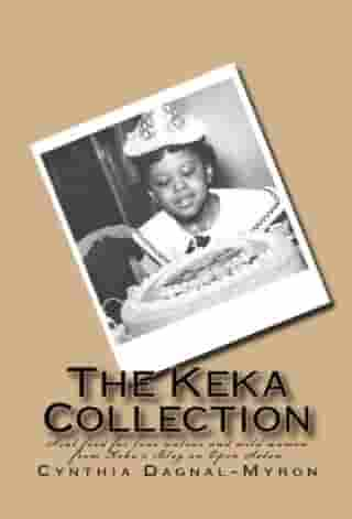The Keka Collection: Soul Food for Lone Wolves and Wild Women From Keka's Blog at Open Salon by Cynthia Dagnal-Myron