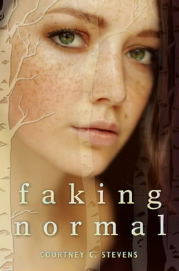 Book Faking Normal by Courtney C. Stevens