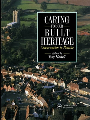 Caring for our Built Heritage Conservation in practice: a review of conservation schemes carried out by County Councils and National Park Authorities