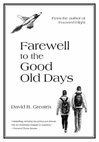 Farewell To The Good Old Days by David R. Greatrix