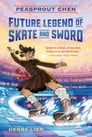 Peasprout Chen, Future Legend of Skate and Sword (Book 1) Cover Image