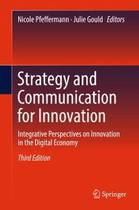 Strategy and Communication for Innovation: Integrative Perspectives on Innovation in the Digital…