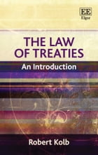 The Law of Treaties: An Introduction by Robert Kolb