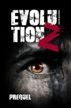Evolution Z - Prequel by David Bourne