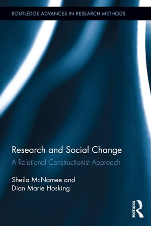 Research and Social Change A Relational Constructionist Approach