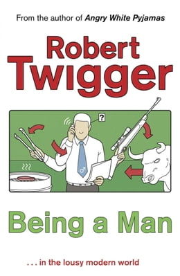 Book Being a Man by Robert Twigger