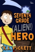 Seventh Grade (ALIEN!) Hero d3f63c6b-1783-4f9e-af3c-dbf929abd759