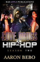 Love Drugs & Hip Hop: Season 2 (Book 2) by Aaron Bebo