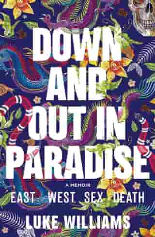 Down and Out in Paradise: East, West, Sex, Death