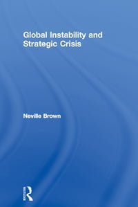 Global Instability and Strategic Crisis