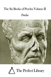 The Six Books of Proclus Volume II