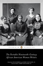 The Portable Nineteenth-Century African American Women Writers by Various