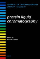 Protein Liquid Chromatography by M. Kastner