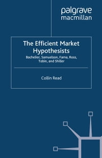 The Efficient Market Hypothesists: Bachelier, Samuelson, Fama, Ross, Tobin and Shiller