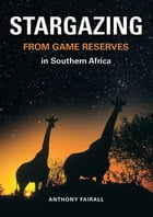 Stargazing from Game Reserves by Anthony Fairall