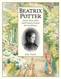 Book Beatrix Potter Artist, Storyteller and Countrywoman by Judy Taylor