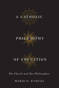 Catholic Philosophy of Education: The Church and Two Philosophers