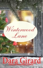 Winterwood Lane: A Novella by Dara Girard