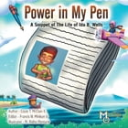 Power in My Pen: A Snippet of the Life of Ida B. Wells by Louie T. McClain II