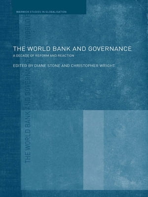 The World Bank and Governance A Decade of Reform and Reaction
