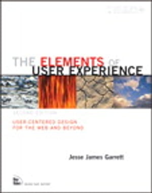 Elements of User Experience, The User-Centered Design for the Web and Beyond