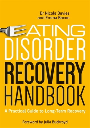 Eating Disorder Recovery Handbook A Practical Guide to Long-Term Recovery