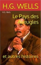Le Pays des Aveugles by H.G. WELLS
