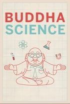 Buddha Science by Steve Daut