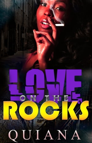 Love on the Rocks (3 part mini series) by Quiana