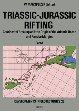Triassic-Jurassic Rifting: Continental Breakup and the Origin of the Atlantic Ocean and Passive Margins