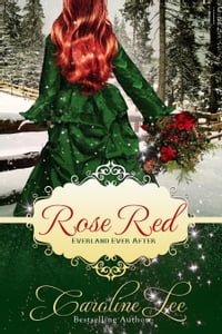 Rose Red: an Everland Ever After Christmas Tale: Everland Ever After, #7