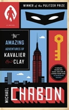 The Amazing Adventures of Kavalier & Clay (with bonus content) Cover Image