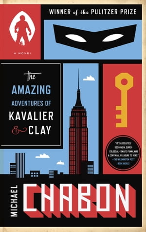 The Amazing Adventures of Kavalier & Clay (with bonus content): A Novel by Michael Chabon